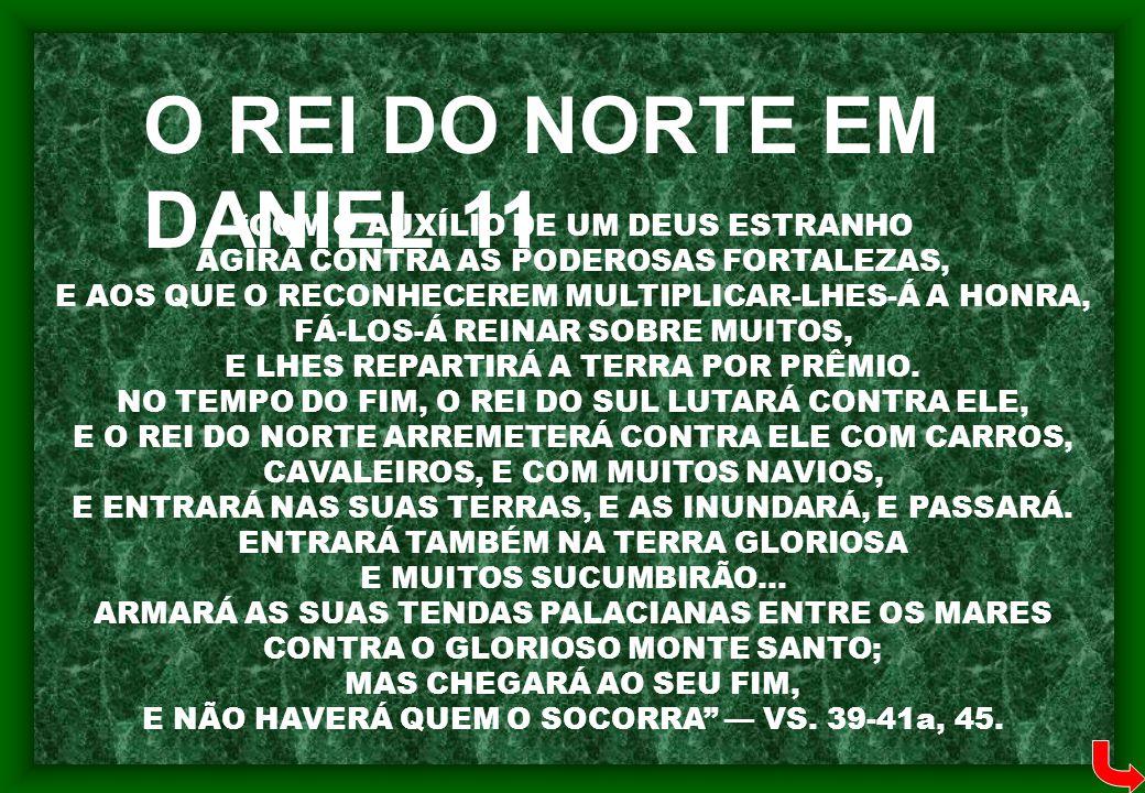 O REI DO NORTE EM DANIEL 11 COM O AUXÍLIO DE UM DEUS ESTRANHO