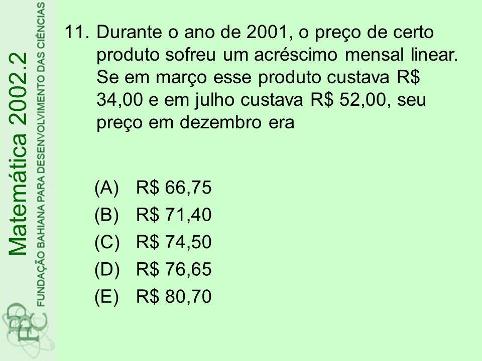Durante o ano de 2001, o preço de certo produto sofreu um acréscimo mensal linear. Se em março esse produto custava R$ 34,00 e em julho custava R$ 52,00, seu preço em dezembro era