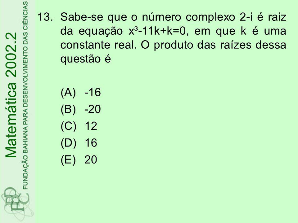 Sabe-se que o número complexo 2-i é raiz da equação x³-11k+k=0, em que k é uma constante real. O produto das raízes dessa questão é
