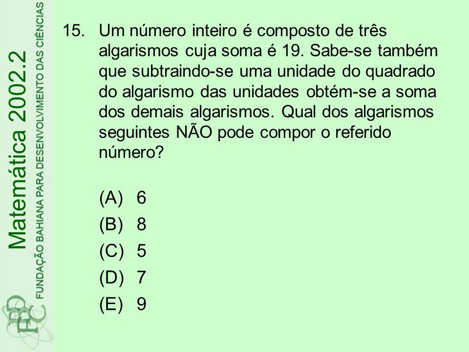 Matemática 2002.2 (A) 6 (B) 8 (C) 5 (D) 7 (E) 9