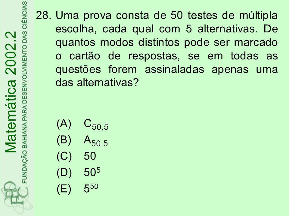Uma prova consta de 50 testes de múltipla escolha, cada qual com 5 alternativas. De quantos modos distintos pode ser marcado o cartão de respostas, se em todas as questões forem assinaladas apenas uma das alternativas