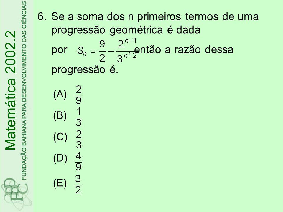 Se a soma dos n primeiros termos de uma progressão geométrica é dada por , então a razão dessa progressão é.