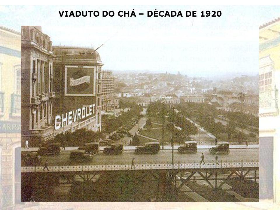 VIADUTO DO CHÁ – DÉCADA DE 1920