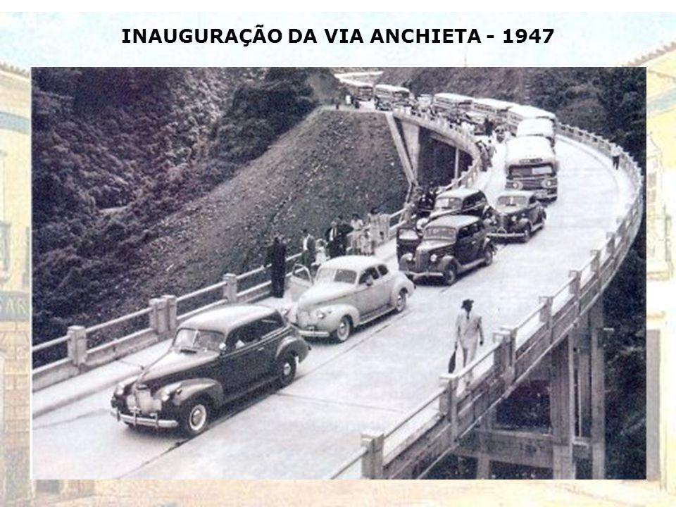 INAUGURAÇÃO DA VIA ANCHIETA - 1947