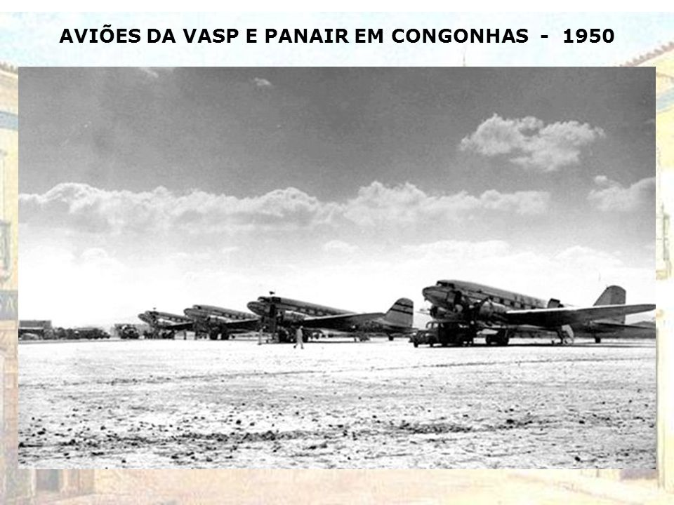 AVIÕES DA VASP E PANAIR EM CONGONHAS - 1950