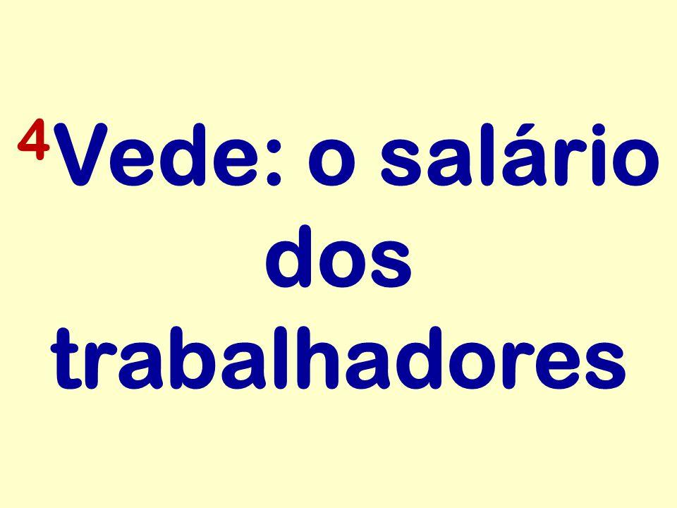 4Vede: o salário dos trabalhadores