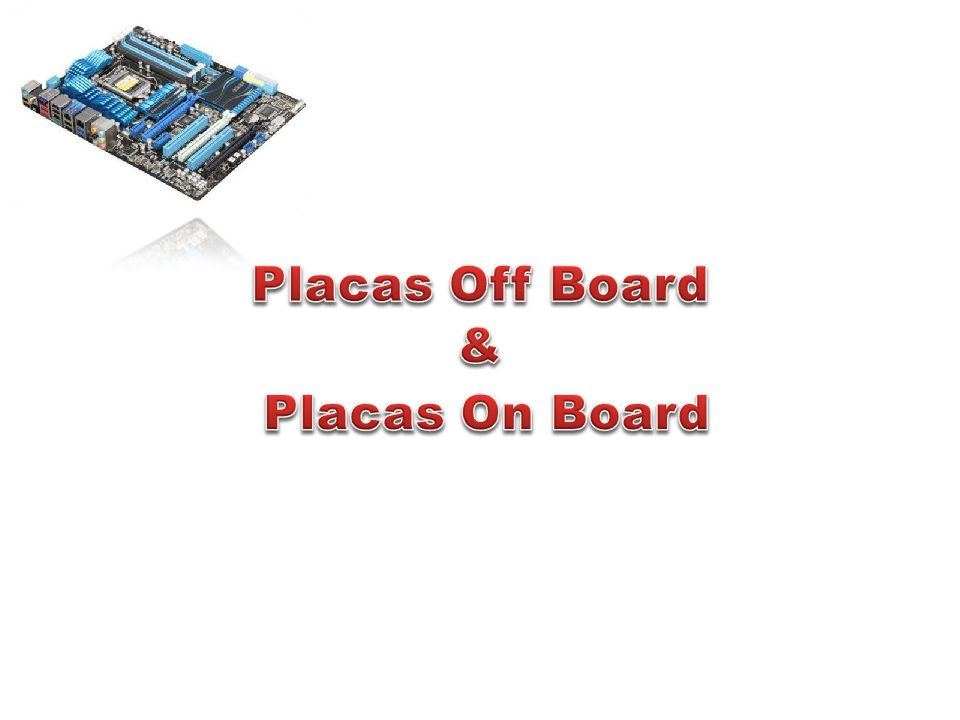 Placas Off Board & Placas On Board