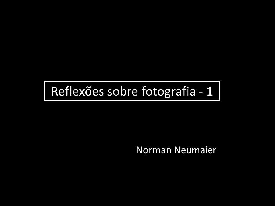 Reflexões sobre fotografia - 1