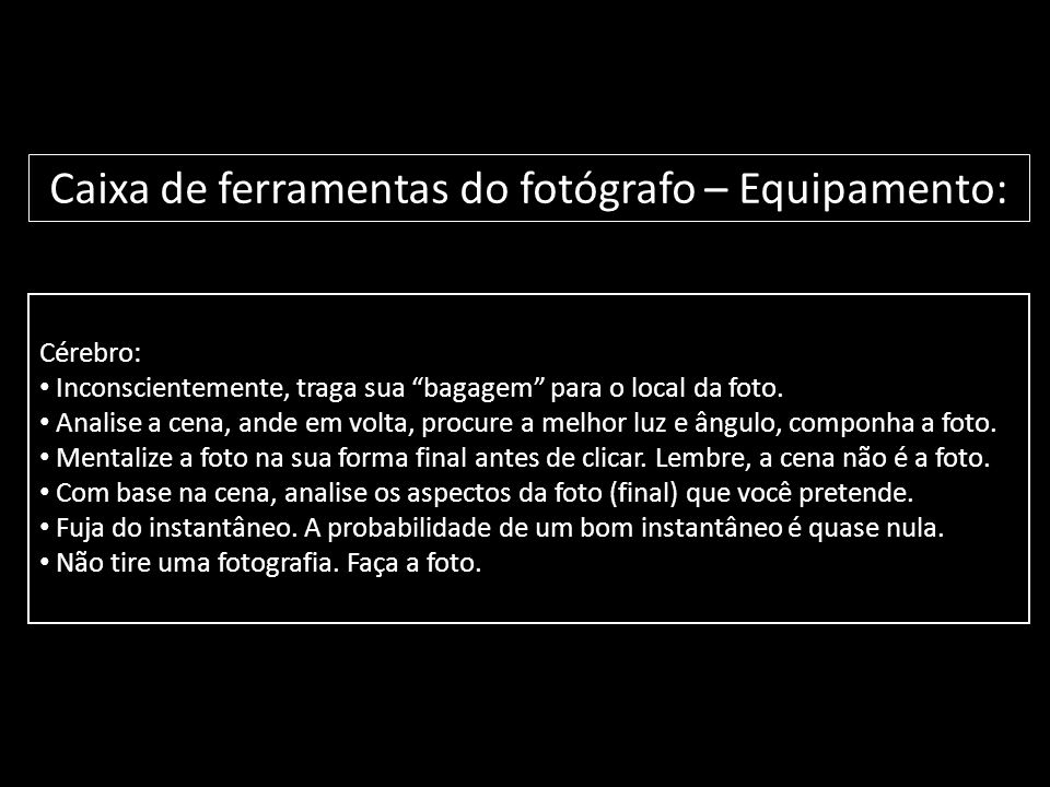Caixa de ferramentas do fotógrafo – Equipamento: