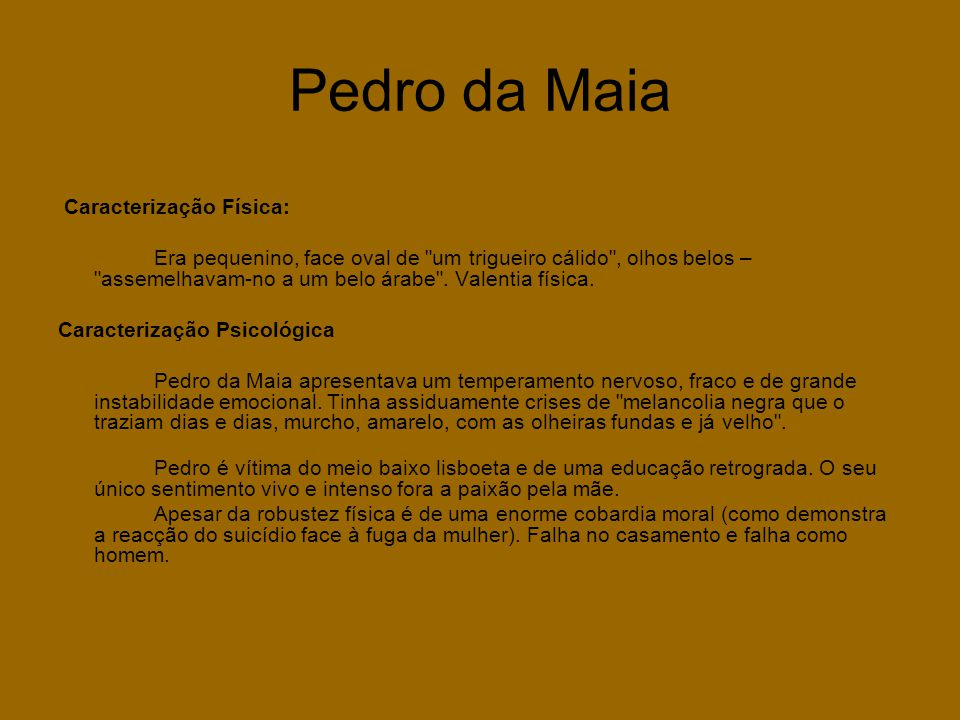 Pedro da Maia Caracterização Física: