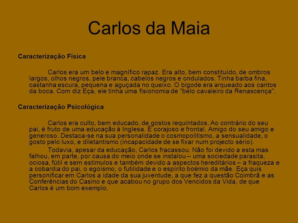 Carlos da Maia Caracterização Física