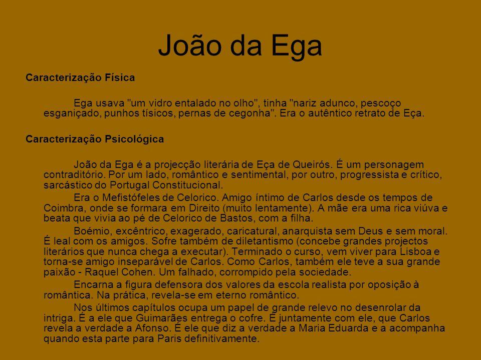 João da Ega Caracterização Física