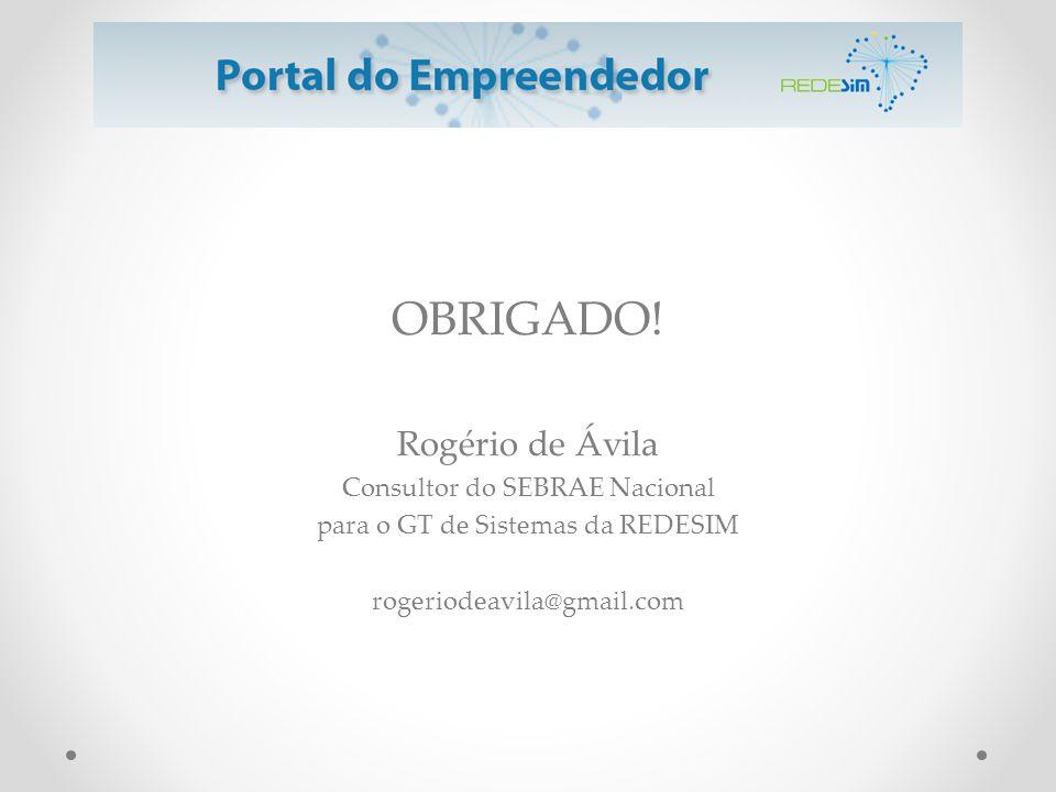 OBRIGADO! Rogério de Ávila Consultor do SEBRAE Nacional