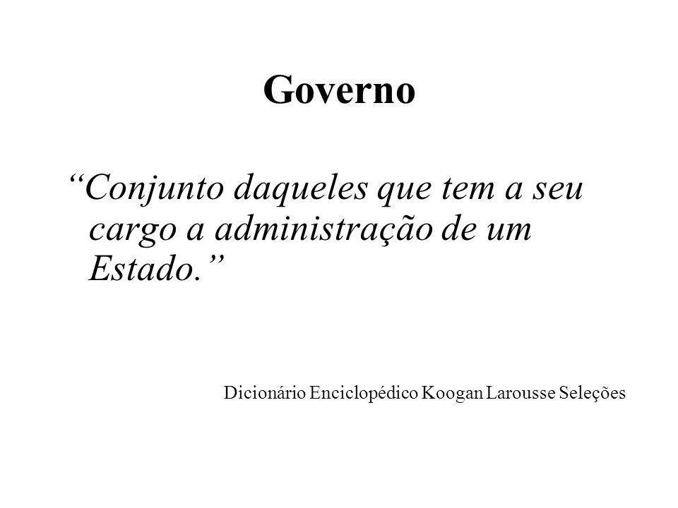 Governo Conjunto daqueles que tem a seu cargo a administração de um Estado. Dicionário Enciclopédico Koogan Larousse Seleções.