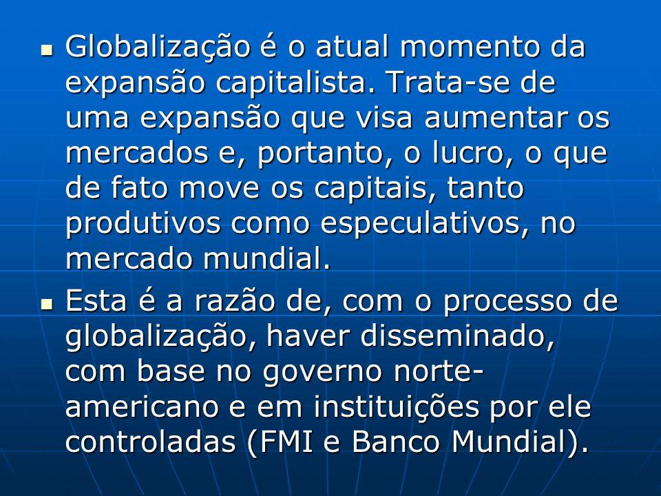 Globalização é o atual momento da expansão capitalista