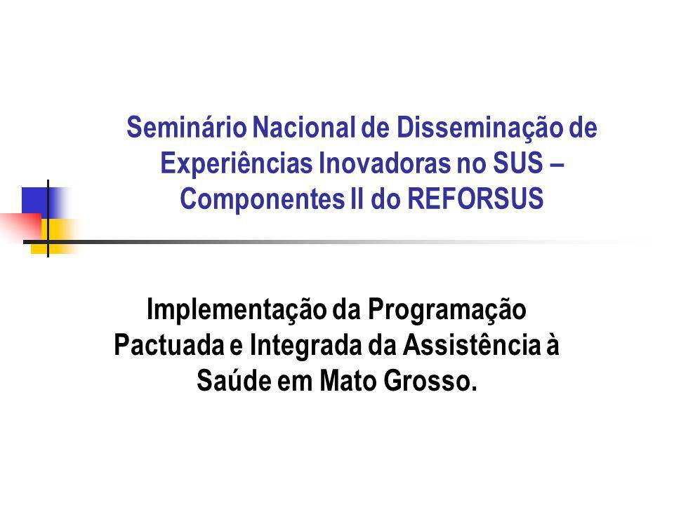 Seminário Nacional de Disseminação de Experiências Inovadoras no SUS – Componentes II do REFORSUS