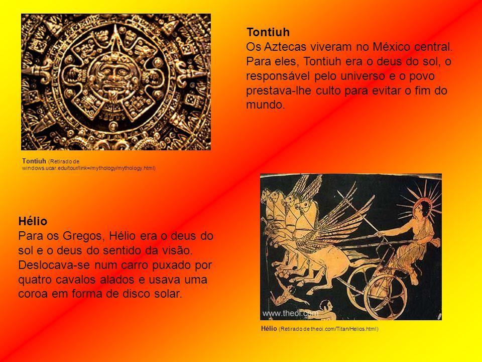 Para os Gregos, Hélio era o deus do sol e o deus do sentido da visão.