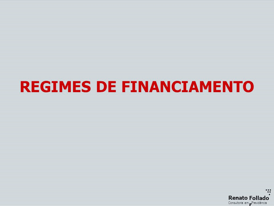 REGIMES DE FINANCIAMENTO