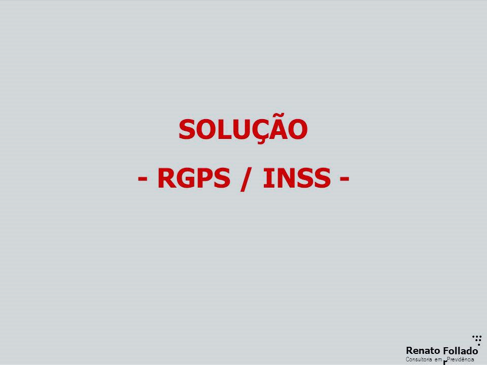 SOLUÇÃO - RGPS / INSS -