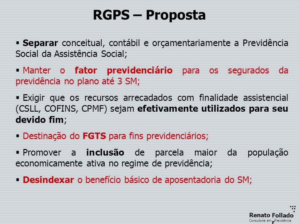 RGPS – Proposta Separar conceitual, contábil e orçamentariamente a Previdência Social da Assistência Social;