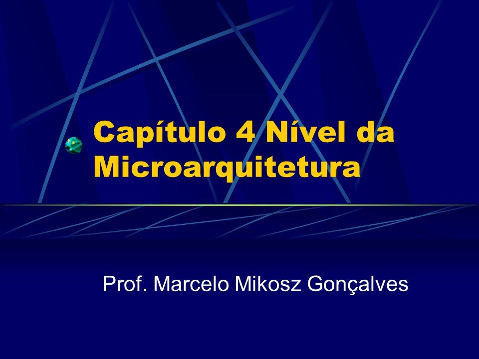 Capítulo 4 Nível da Microarquitetura