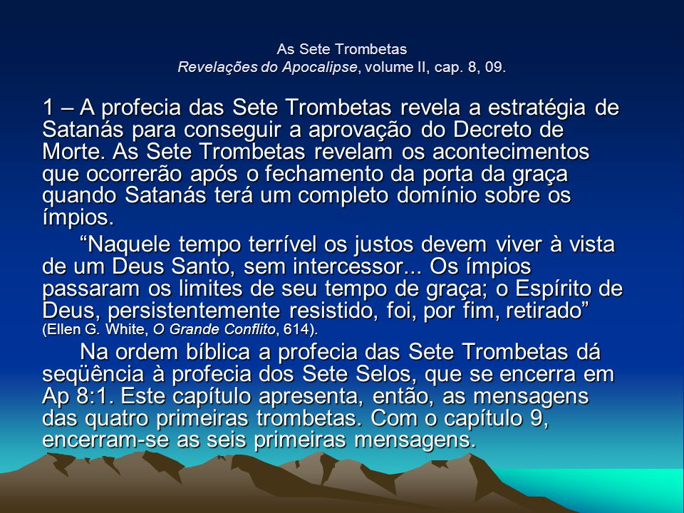 As Sete Trombetas Revelações do Apocalipse, volume II, cap. 8, 09.