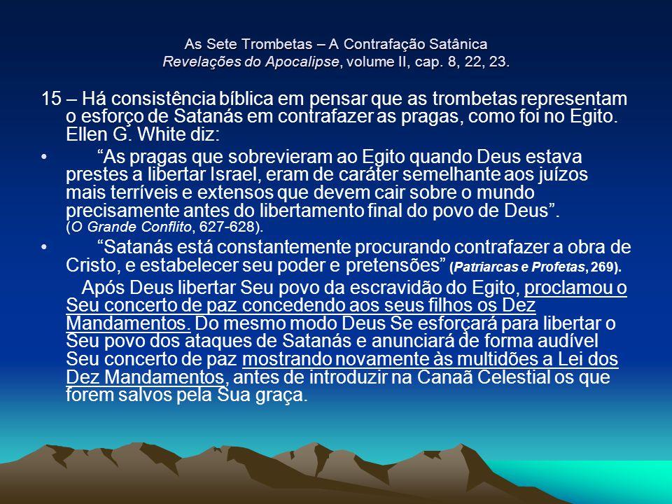 As Sete Trombetas – A Contrafação Satânica Revelações do Apocalipse, volume II, cap. 8, 22, 23.