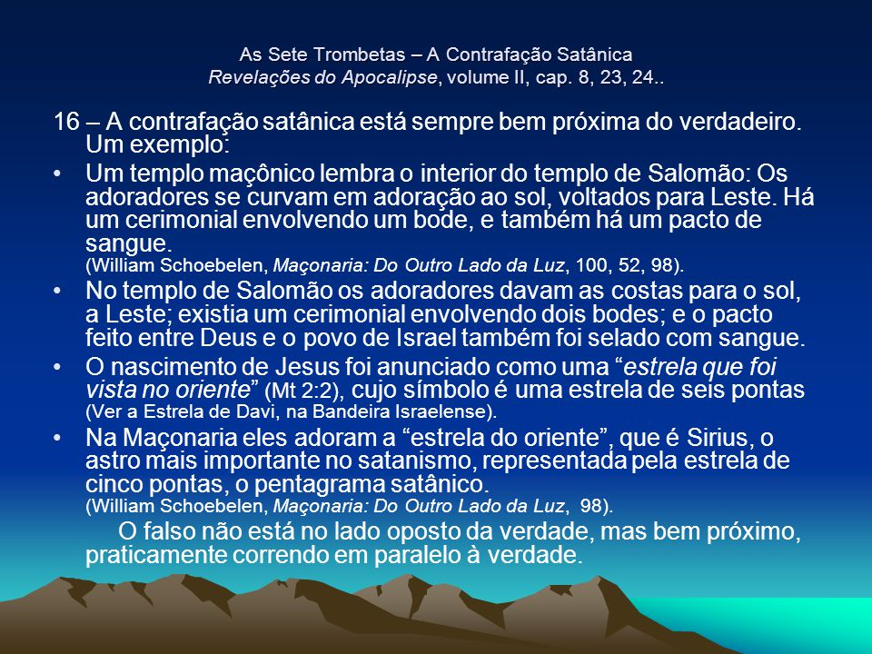 As Sete Trombetas – A Contrafação Satânica Revelações do Apocalipse, volume II, cap. 8, 23, 24..
