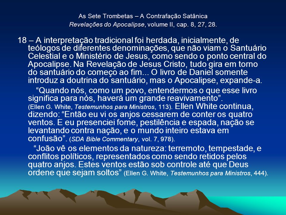 As Sete Trombetas – A Contrafação Satânica Revelações do Apocalipse, volume II, cap. 8, 27, 28.