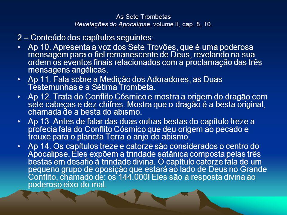 As Sete Trombetas Revelações do Apocalipse, volume II, cap. 8, 10.