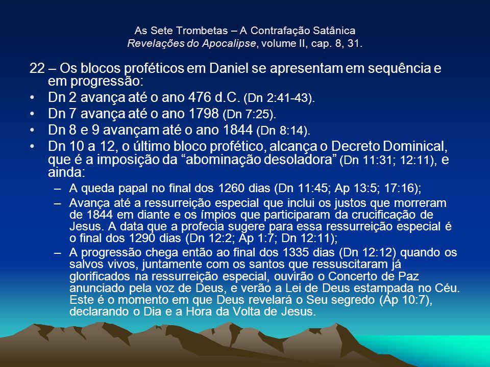 Dn 2 avança até o ano 476 d.C. (Dn 2:41-43).