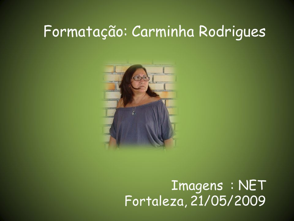 Imagens : NET Fortaleza, 21/05/2009