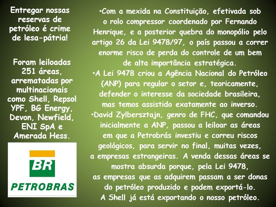 Entregar nossas reservas de petróleo é crime de lesa-pátria!