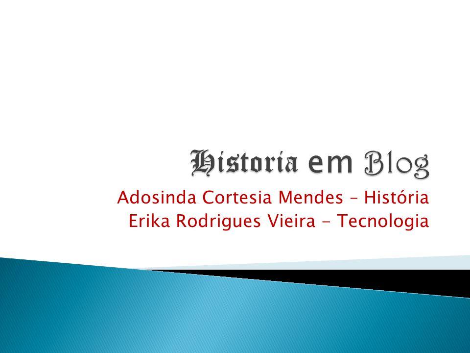Historia em Blog Adosinda Cortesia Mendes – História
