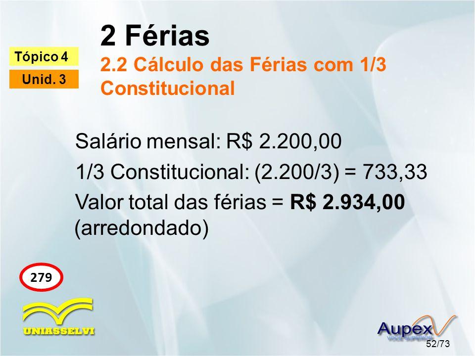 2 Férias 2.2 Cálculo das Férias com 1/3 Constitucional