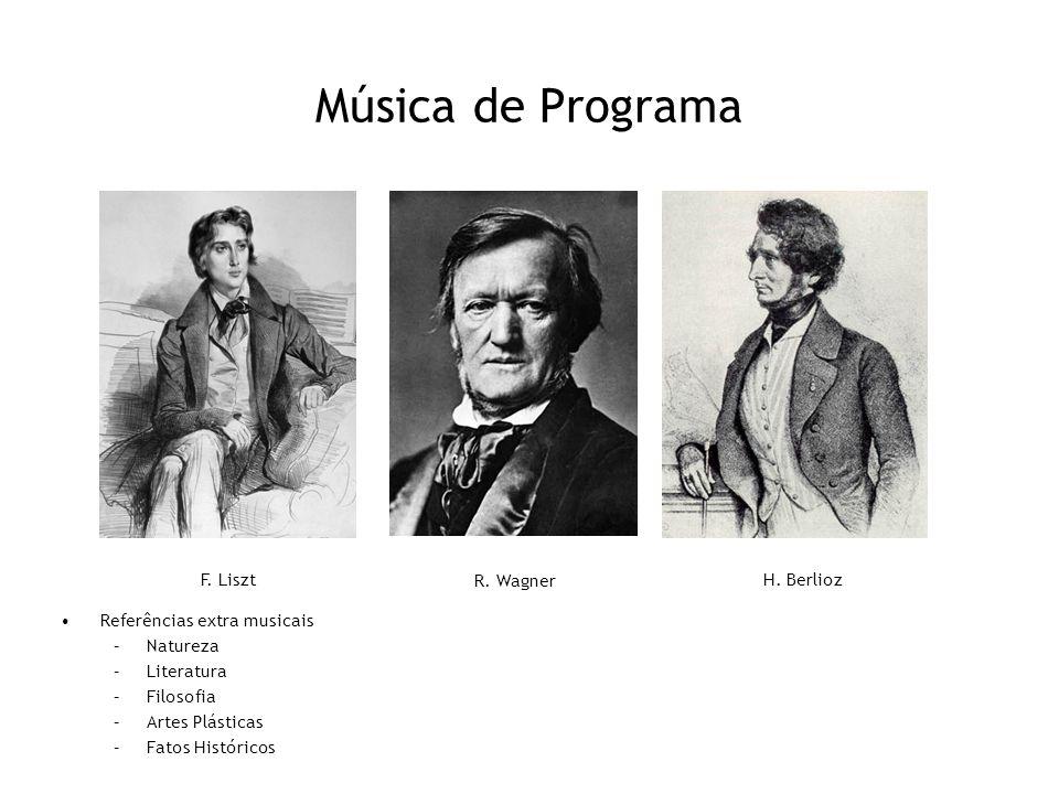 Música de Programa F. Liszt R. Wagner H. Berlioz