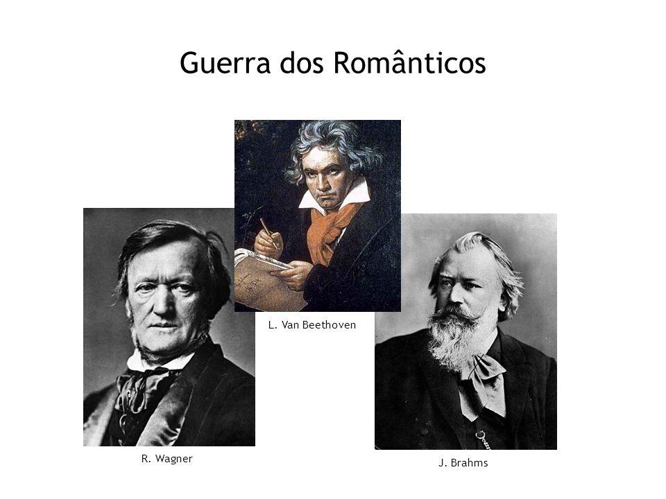 Guerra dos Românticos L. Van Beethoven R. Wagner J. Brahms 16