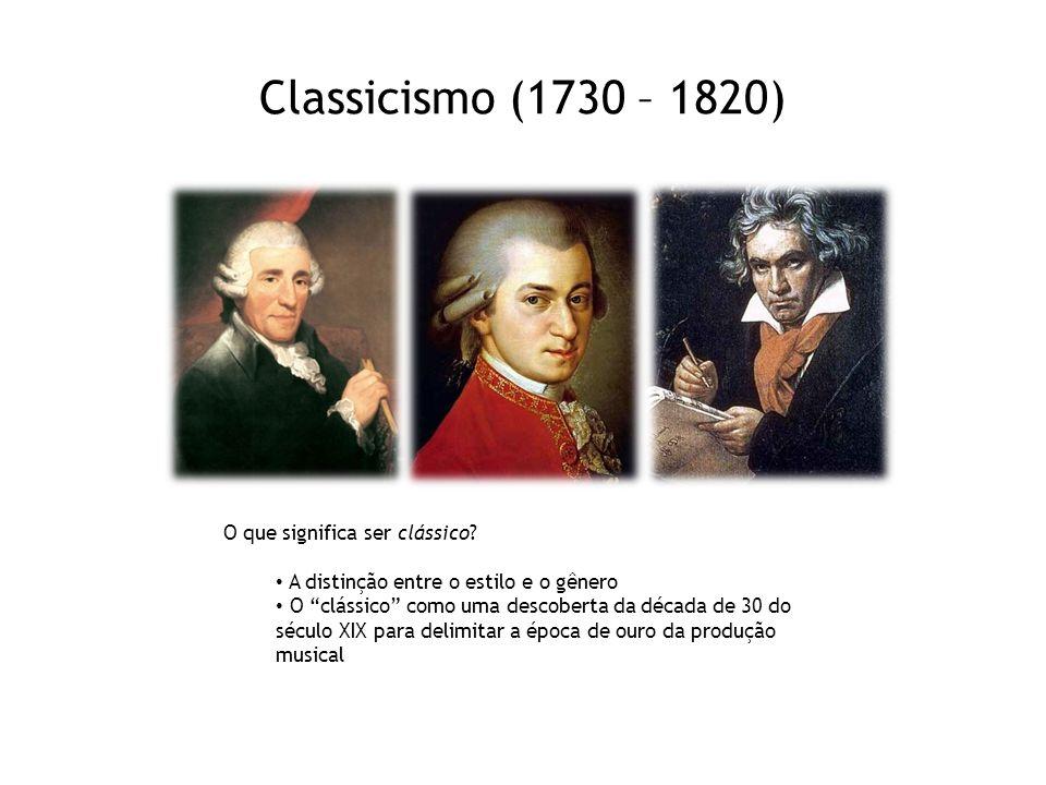 Classicismo (1730 – 1820) O que significa ser clássico