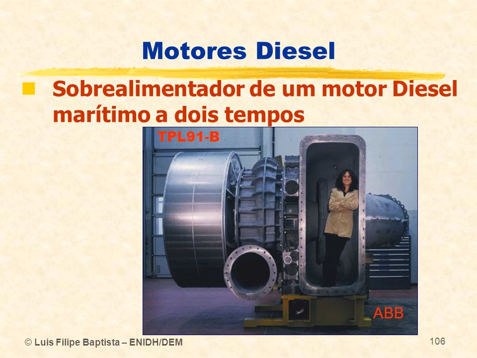 Motores Diesel Sobrealimentador de um motor Diesel marítimo a dois tempos.