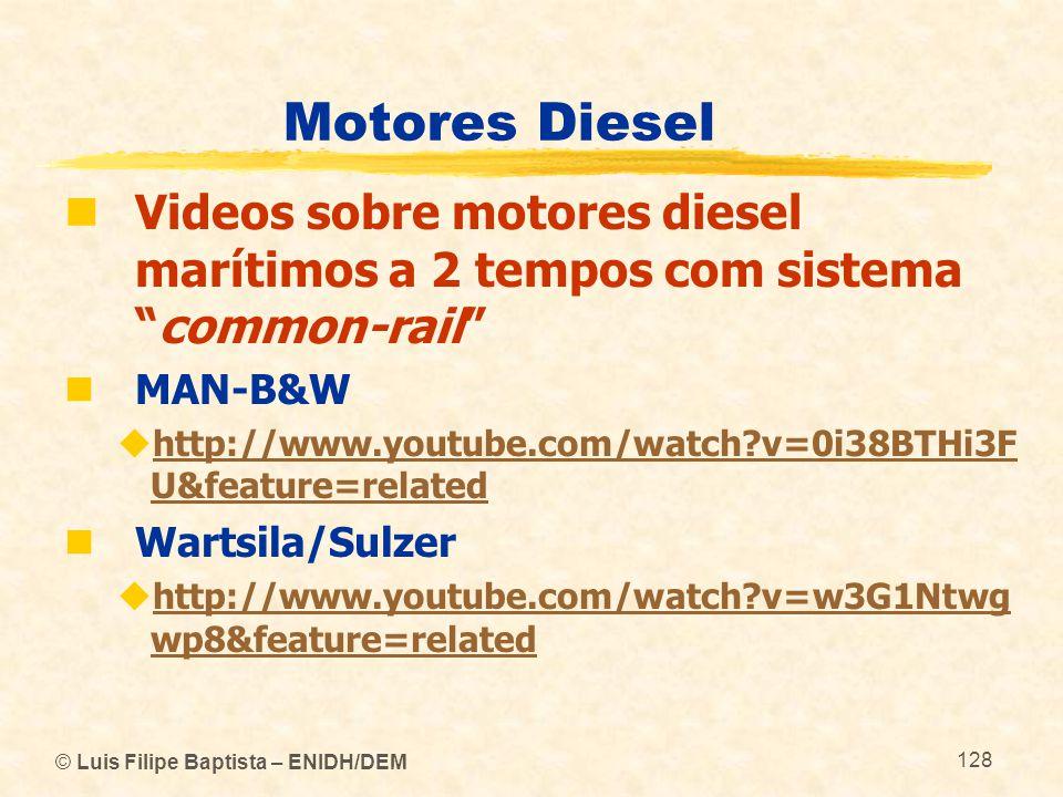 Motores Diesel Videos sobre motores diesel marítimos a 2 tempos com sistema common-rail MAN-B&W.