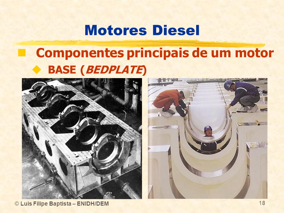 Motores Diesel Componentes principais de um motor BASE (BEDPLATE)