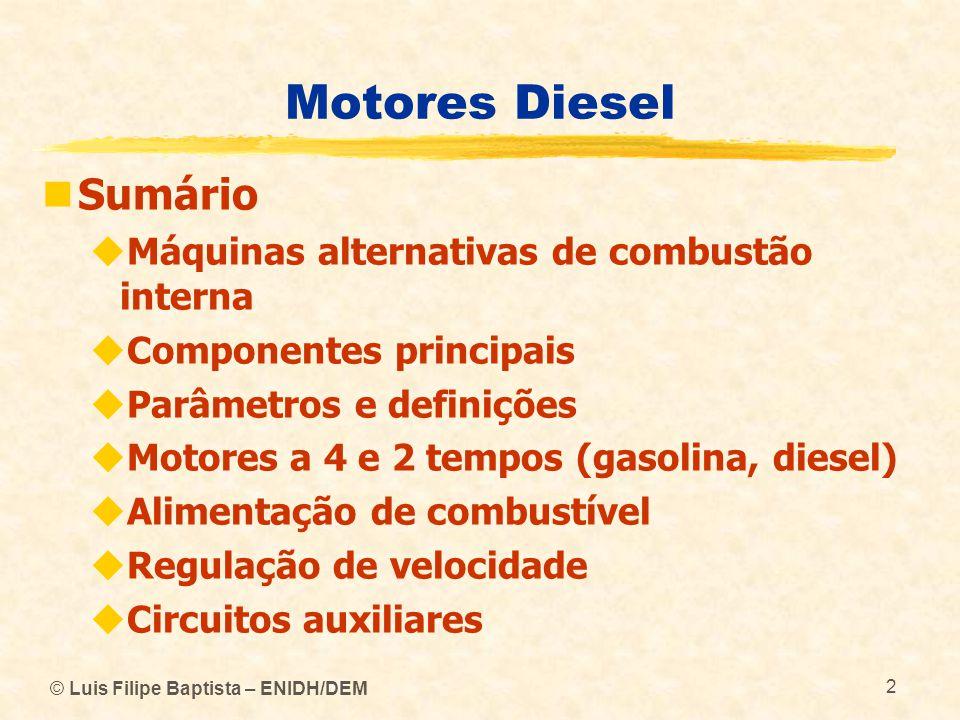 Motores Diesel Sumário Máquinas alternativas de combustão interna