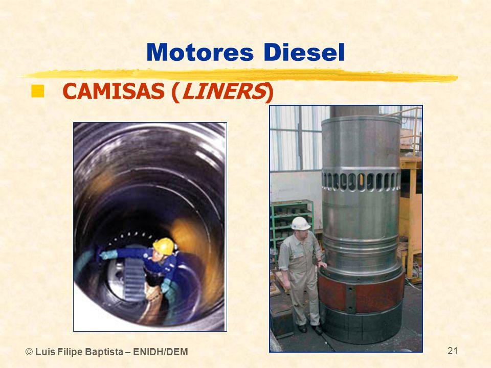 Motores Diesel CAMISAS (LINERS) © Luis Filipe Baptista – ENIDH/DEM