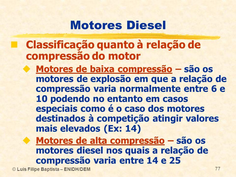 Motores Diesel Classificação quanto à relação de compressão do motor