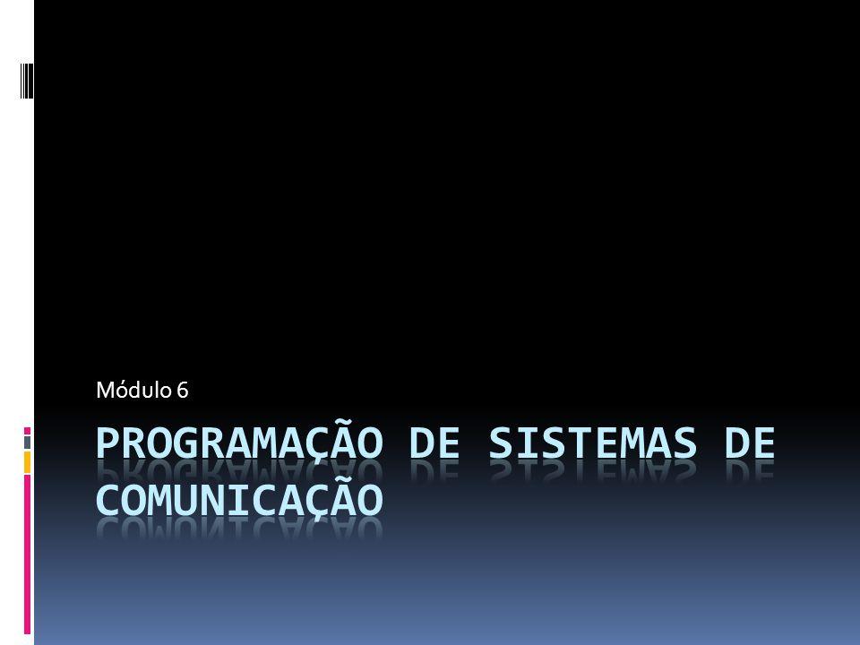 Programação de Sistemas de Comunicação