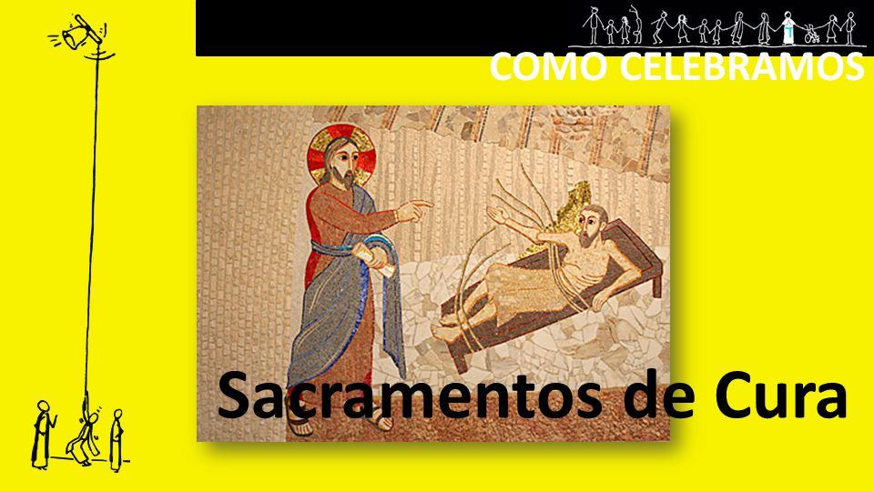 COMO CELEBRAMOS Sacramentos de Cura