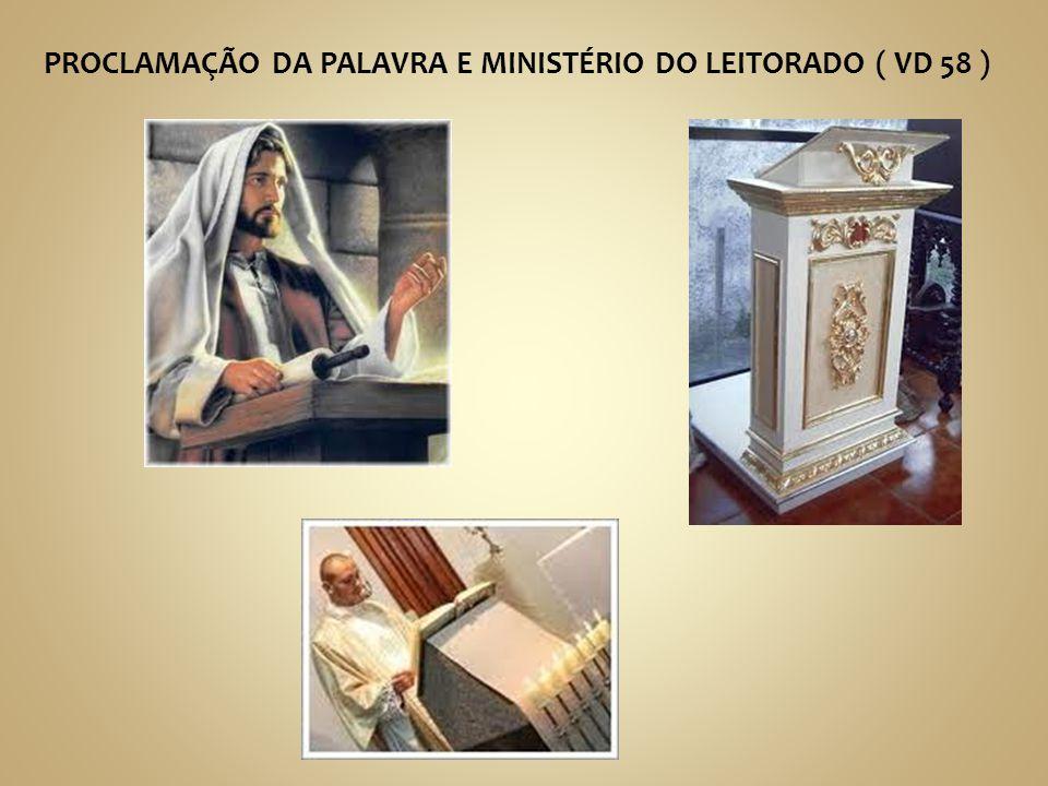 PROCLAMAÇÃO DA PALAVRA E MINISTÉRIO DO LEITORADO ( VD 58 )