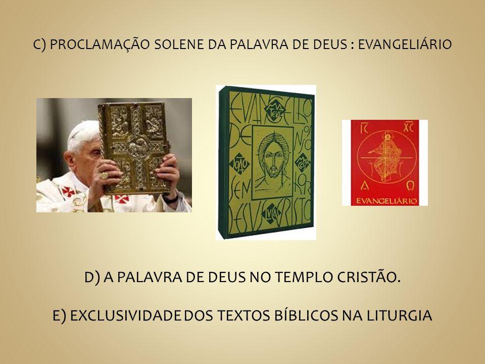 D) A PALAVRA DE DEUS NO TEMPLO CRISTÃO.