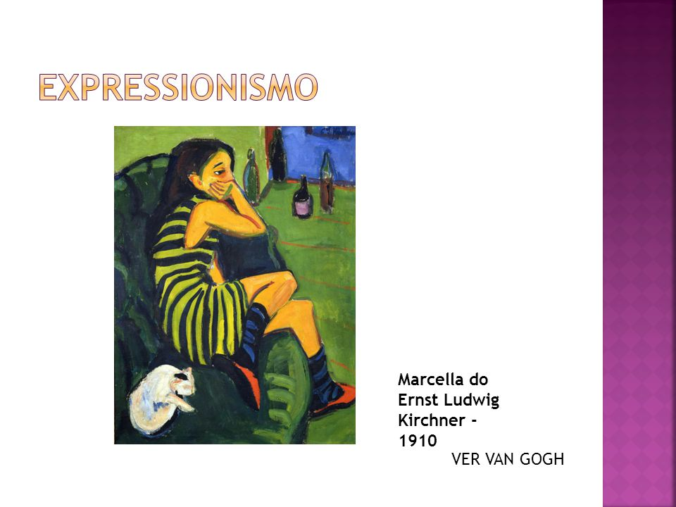 EXPRESSIONISMO Marcella do Ernst Ludwig Kirchner -1910 VER VAN GOGH