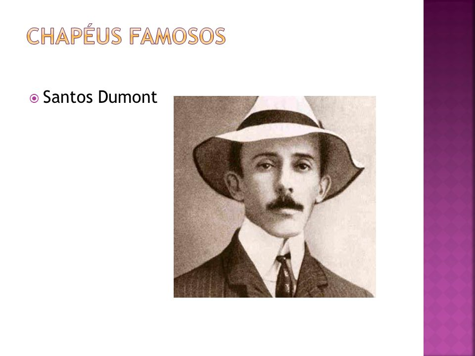 Chapéus famosos Santos Dumont